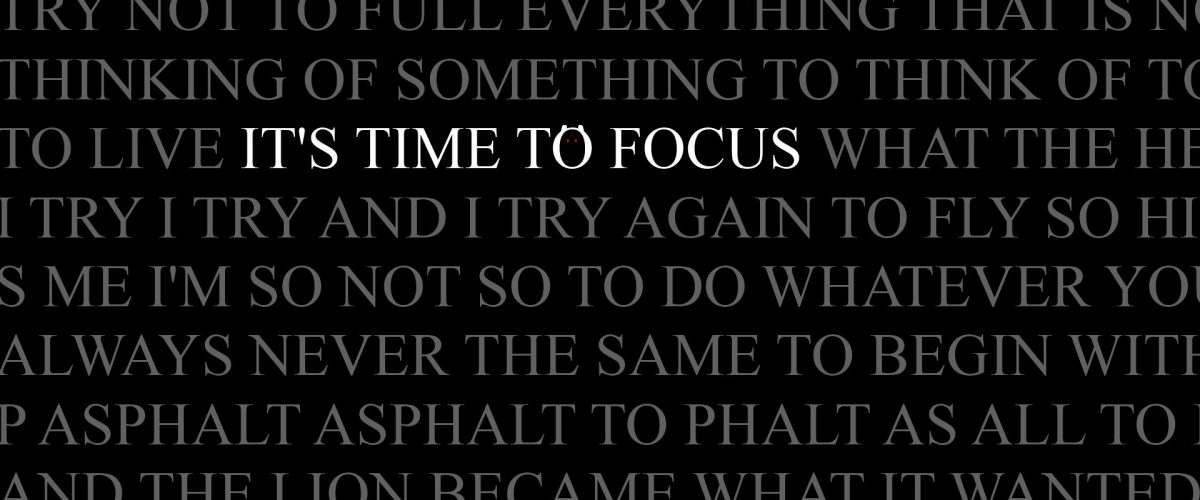it's time to focus